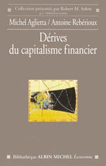 Vente Livre Numérique : Dérives du capitalisme financier  - Michel Aglietta - Antoine Rebérioux - Michel Agliettta