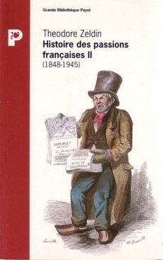 L'histoire des passions francaises t.2 ; 1848-1945