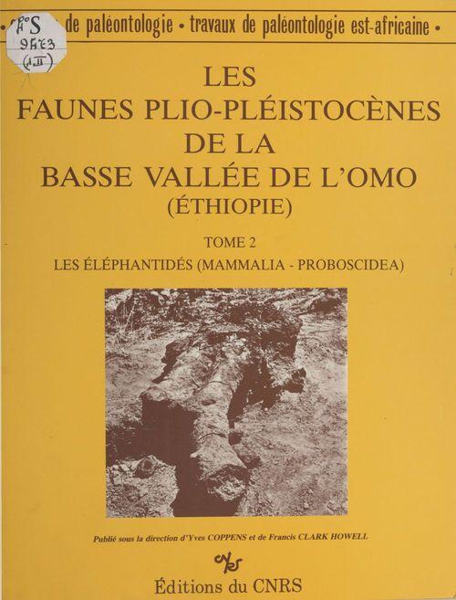 Les faunes plio-pléistocènes de la basse vallée de l'Omo (Ethiopie)