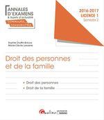 Vente Livre Numérique : Droit des personnes et de la famille 2016-2017 - Licence 1 - Semestre 2  - Sophie Druffin-Bricca - Marie-Cécile Lasserre