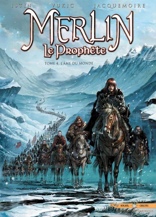 Merlin - le prophète T.4 ; l'âme du monde