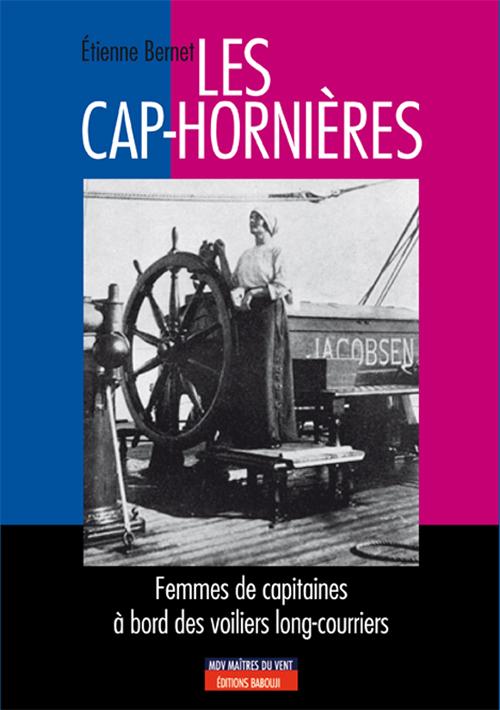 Les cap-hornières ; femmes des capitaines à bord des voiliers long-courriers
