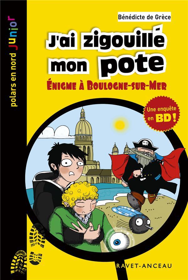 J'ai zigouillé mon pote ; énigme à Boulogne-sur-Mer