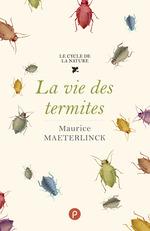 Vente EBooks : La vie des termites  - Maurice MAETERLINCK