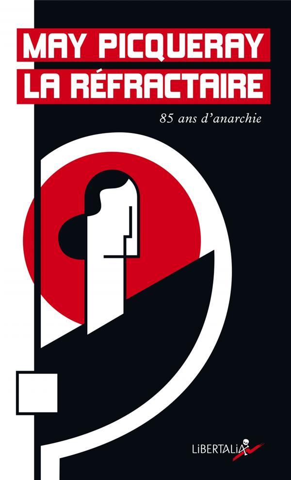May la réfractaire ; 85 ans d'anarchisme