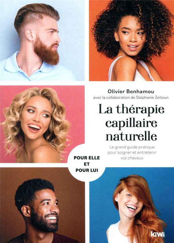 La thérapie capillaire naturelle ; le grand guide pratique pour soigner et entretenir vos cheveux