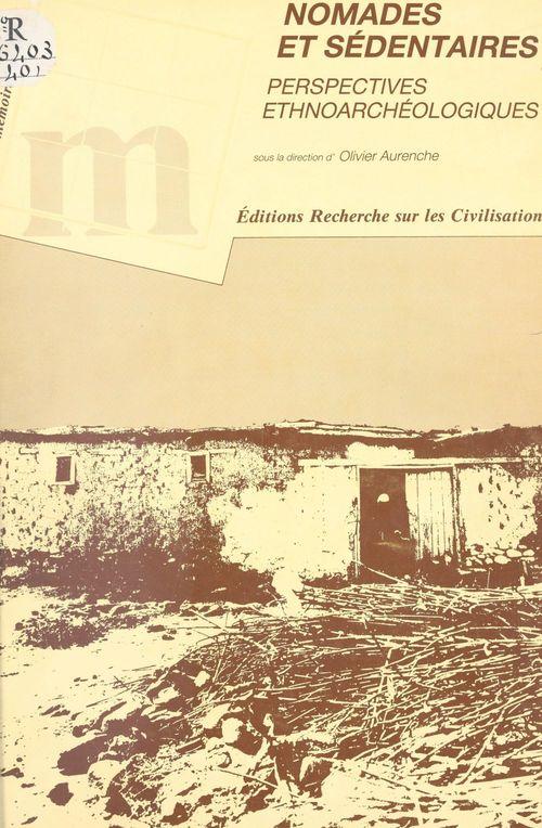 Nomades et sédentaires : perspectives ethnoarchéologiques