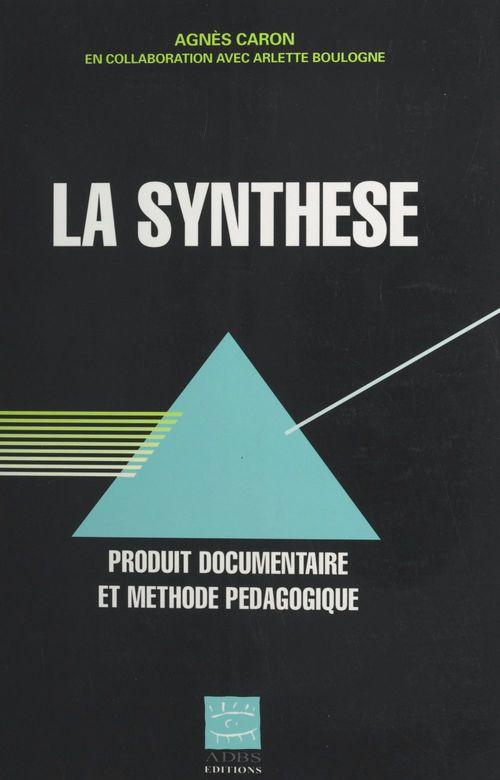 La Synthèse : produit documentaire et méthode pédagogique
