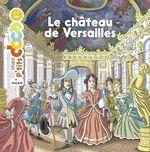 Vente Livre Numérique : Le château de Versailles  - Stéphanie Ledu
