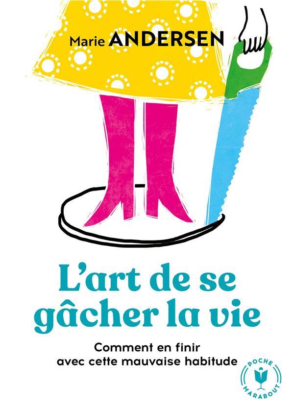 ANDERSEN, MARIE - L'ART DE SE GACHER LA VIE