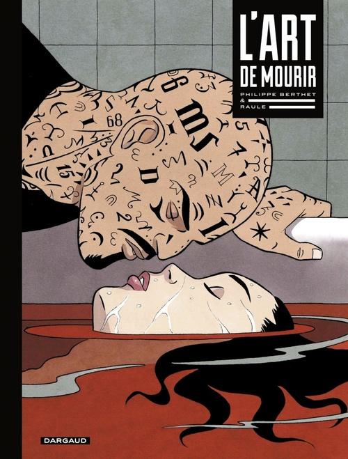 L'Art de mourir  - Raule  - Philippe Berthet