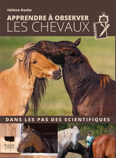 Apprendre à observer les chevaux ; dans les pas des scientifiques