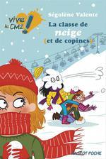 Vente Livre Numérique : La classe de neige (et de copines)  - Ségolène Valente