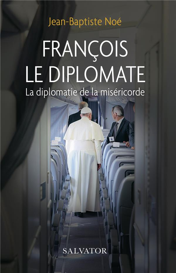 François, le diplomate ; la diplomatie de la miséricorde