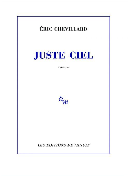 Juste ciel  - Eric Chevillard