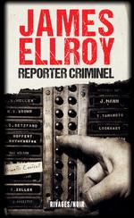 Vente Livre Numérique : Reporter criminel  - James Ellroy