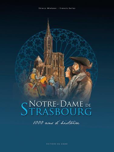 Notre-Dame de Strasbourg ; une cathédrale à travers les siècles