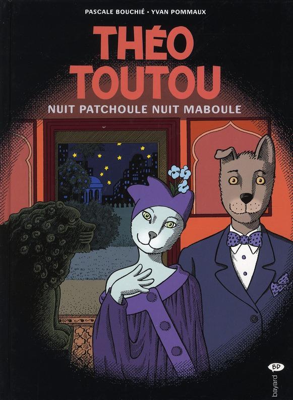 Théo Toutou t.7 ; nuit patchoule, nuit maboule