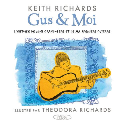 Gus & moi ; l'histoire de mon grand-père et de ma première guitare