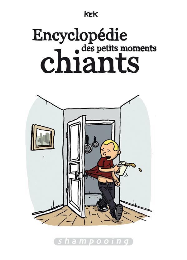 Encyclopédie des petits moments chiants