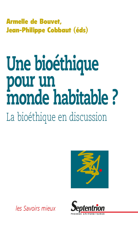 Une bioéthique pour un monde habitable?
