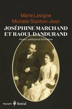 Vente Livre Numérique : Joséphine Marchand et Raoul Dandurand  - Michèle Stanton-Jean - Marie Lavigne