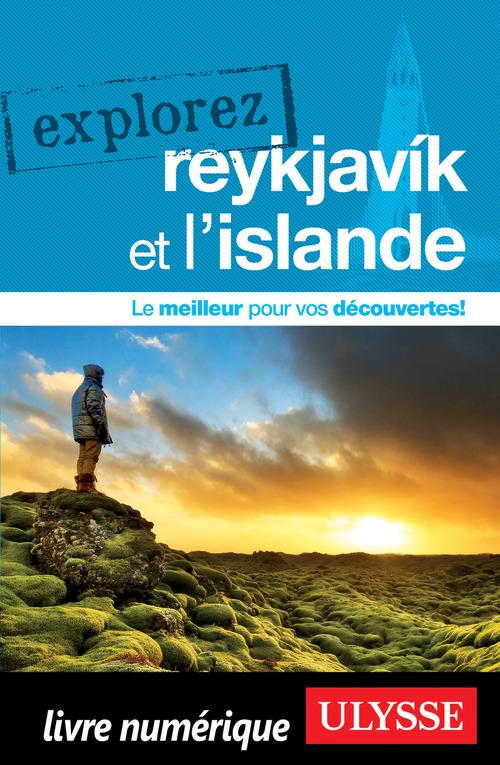 EXPLOREZ ; Reykjavik et l'Islande (édition 2017)