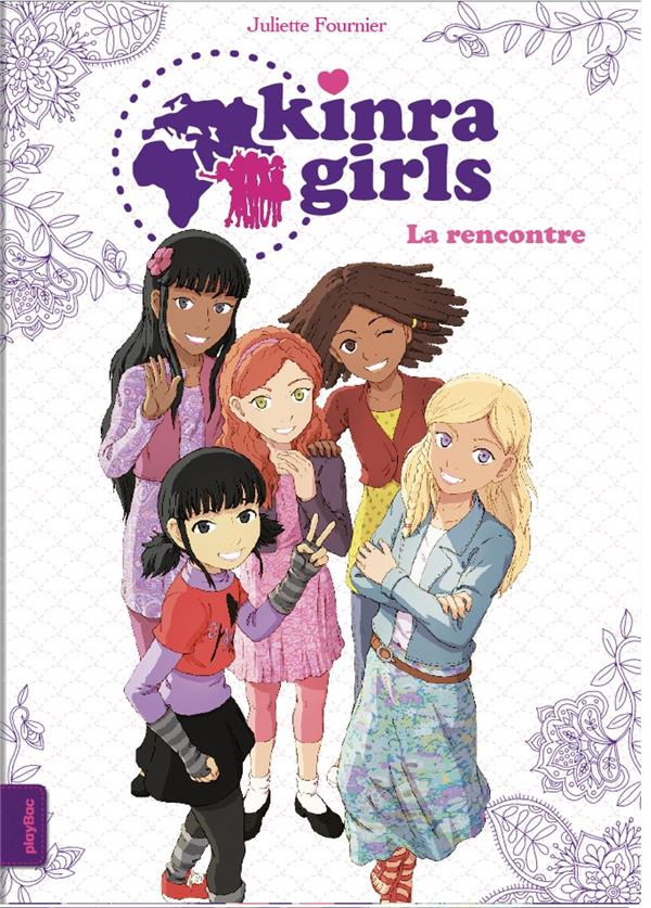 KINRA GIRLS T.1  -  LA RENCONTRE  FOURNIER, JULIETTE
