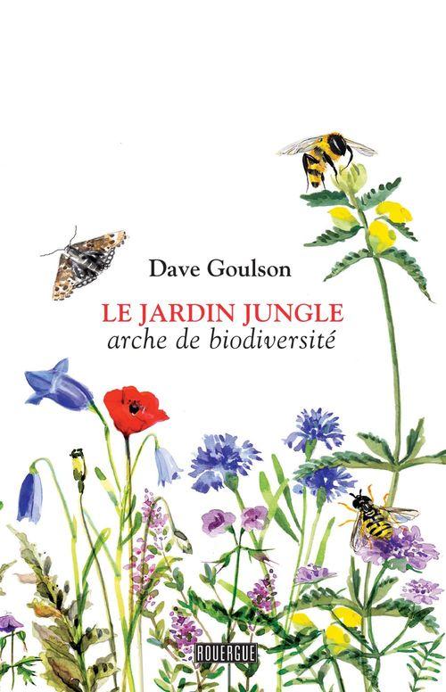 Le jardin jungle ; arche de biodiversité