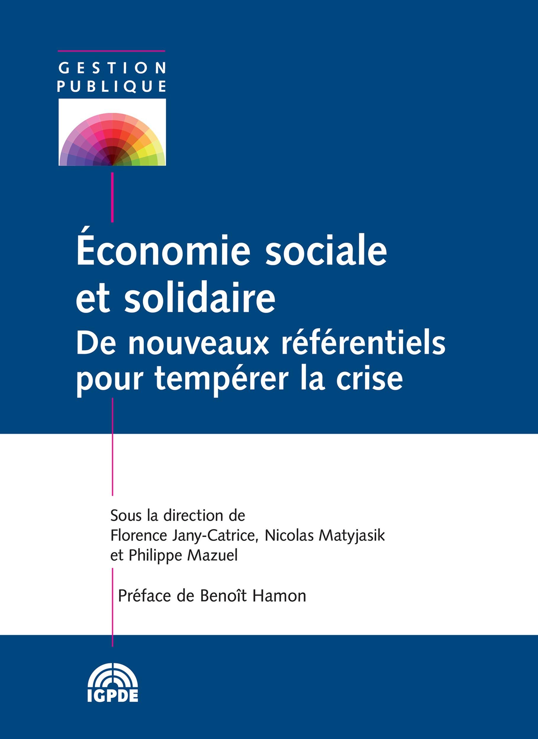 économie sociale et solidaire ; de nouveaux référentiels pour tempérer la crise
