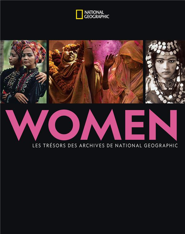 Women ; les trésors des archives de National Geographic