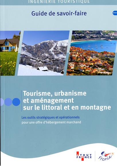 Tourisme, urbanisme et aménagement sur le littoral et en montagne
