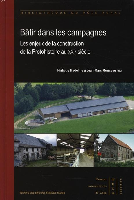 Bâtir dans les campagnes ; les enjeux de la construction de la protohistoire au XXIe siècle