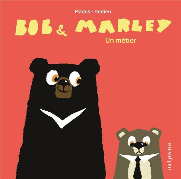 Bob et Marley ; un métier