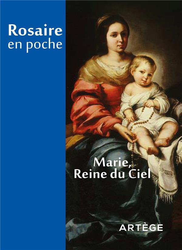 PRIERES EN POCHE ; rosaire en poche ; Marie, reine du ciel