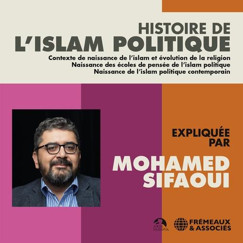 Histoire de l'islam politique  - Mohamed SIFAOUI  - Collectif
