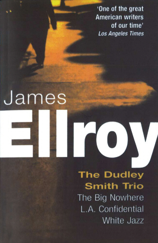 The Dudley Smith trio ; the big nowhere ; L.A. confidential ; white jazz