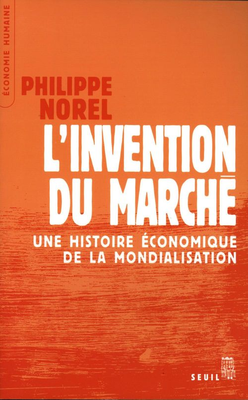L'invention du marche. une histoire economique de la mondialisation