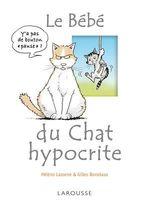 Le bébé du chat hypocrite  - Lasserre - Gilles Bonotaux - Bonotaux - Hélène Lasserre