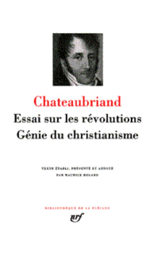 Essai sur les révolutions ; génie du christianisme