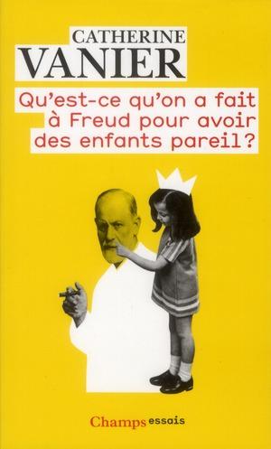 Qu'est-ce qu'on a fait à Freud pour avoir des enfants pareils ?