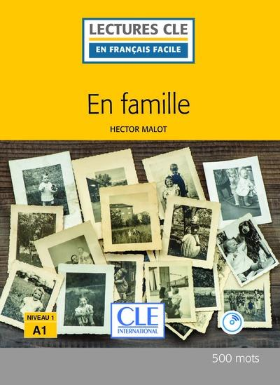 En famille ; d'après Hector Malot ; niveau 1 ; A1 (2e édition)