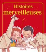 Vente EBooks : Histoires merveilleuses  - Charlotte Grossetête - Raphaële Glaux - Kathie Fagundez - Sophie de Mullenheim