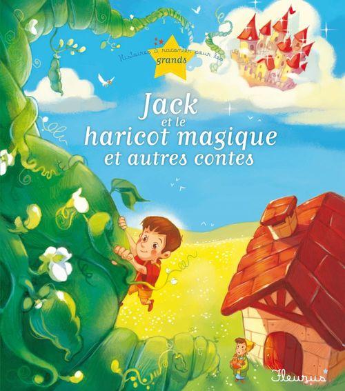 Vente EBooks : Jack et le haricot magique et autres contes  - Charlotte Grossetête  - Christelle Chatel  - Ghislaine Biondi
