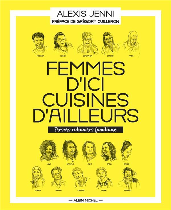 Femmes d'ici, cuisines d'ailleurs ; trésors culinaires familiaux