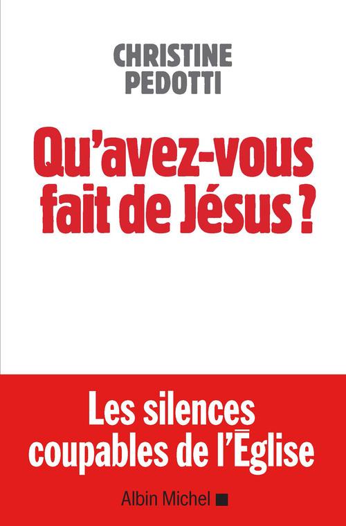 Qu'avez-vous fait de Jésus ? les silences coupables de l'église