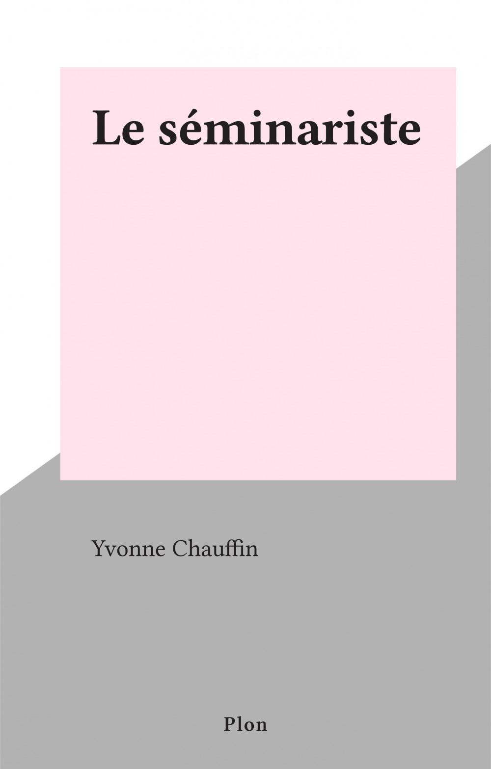 Le séminariste  - Yvonne Chauffin