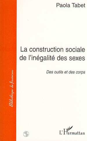 La construction sociale de l'inégalité des sexes