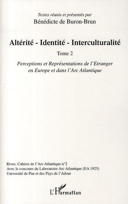 RIVES ; CAHIERS DE L'ARC ATLANTIQUE N.2 ; alterité - identité - interculturalité t. 2 ; perceptions et représentations de l'étranger en Europe et dans l'Arc Atlantique