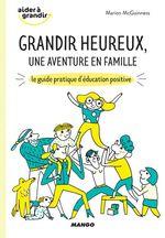 Vente Livre Numérique : Grandir heureux, une aventure en famille  - Marion McGuinness
